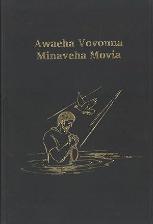 Awaeha Vovouna Minaveha Movia: Minaveha New Testament (Milne Bay, Papua New Guinea)
