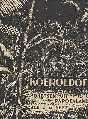 Koeroedoe: Schetsen uit Papoealand: Alb. J. de Neef