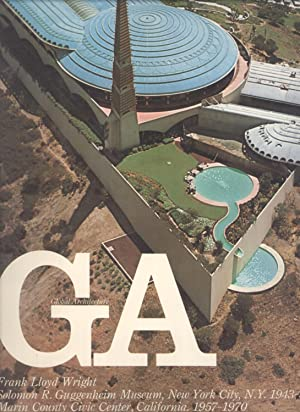 Frank Lloyd Wright: Solomon R. Guggenheim Museum, New York City, N.Y. 1943-59; Marin County Civic ...