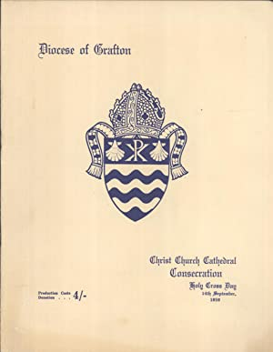 Diocese of Grafton: Christ Church Cathedral Consecration, Holy Cross Day, 14th September,1959