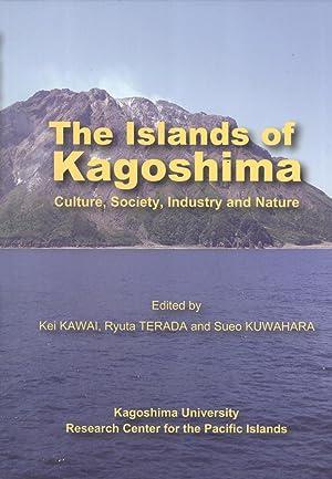 The Islands of Kagoshima: Culture, Society, Industry and Nature: Kei Kawai; Ryuta Terada; Sueo ...