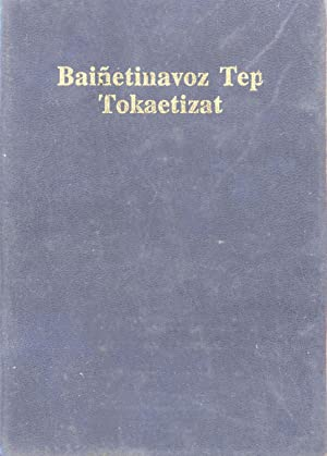Baiñetinavoz Tep Tokaetizat: Nupela Testamen (The New Testament in the Kunimaipa Language, ...