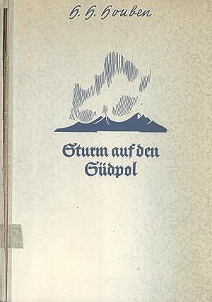Sturm auf den Südpol: Abenteuer und Heldentum der Südpolfahrer: Houben, H. H.