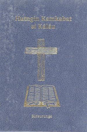 Hutngin Kamkabat Si Káláu: God's New Covenant (Sursurunga New Testament, New ...