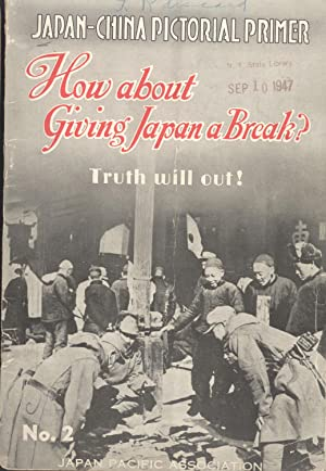 How About Giving Japan a Break? Truth Will Out! (Japan Pacific Association, 2): Japan Pacific ...