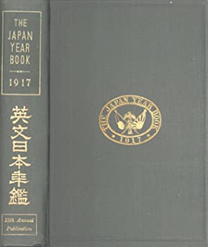 The Japan Year Book: Complete Cyclopaedia of General Information and Statistics on Japan and ...