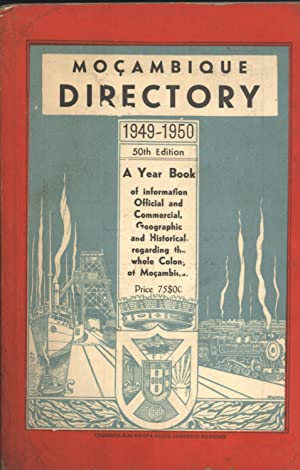Moçambique Directory, 1949-1950: a Year Book of Information Offical and Commercal, ...