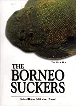 The Borneo Suckers: Revision of the Torrent Loaches of Borneo (Balitoridae: Gastromyzon, ...
