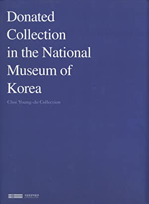 Donated Collection in the National Museum of Korea: Choi Young-do Collection