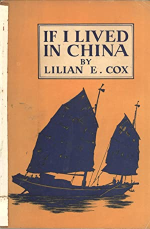 If I Lived in China (Junior Background Series, 5): Lilian E. Cox (author); Wal Paget (illustrator);...