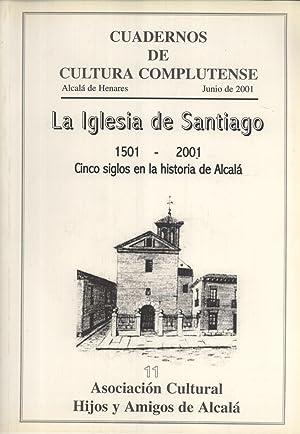La Iglesia de Santiago, 1501-2001: Cinco Siglos de Historia de Alcalá, Exposición ...