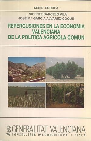 Repercusiones en la Economía Valenciana de la Política Agrícola Común: ...