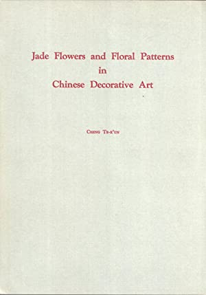 Jade Flowers and Floral Patterns in Chinese Decorative Art: Cheng Te-k'un