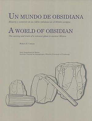 Un Mundo de Obsidiana: Minería y Comercio de Un Vidrio Volcánico En El México ...