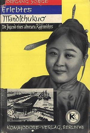 Erlebtes Mandschukuo: Die Jugend eines altneuen Kaiserreiches: Sorge, Wolfgang