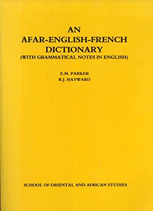 An Afar-English-French Dictionary: With Grammatical Notes in English: Parker, E. M. & Hayward, R. J...