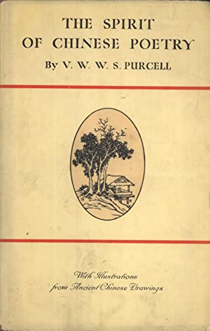 The Spirit of Chinese Poetry: An Original Essay: Purcell, V. W. W. S.