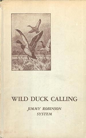 Wild Duck Calling: Jimmy Robinson System: Jimmy Robinson & Walt Bush