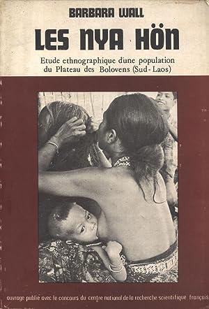 Les Nya Hön: Étude Ethnographique d'une Population du Plateau des Bolovens (...
