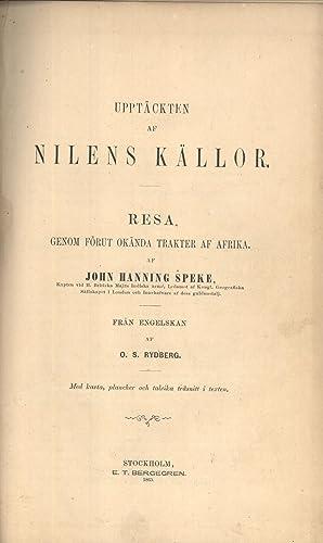 Upptackten Nilens Källor: Resa Genom Förut Okända Trakter af Afrika: John Hanning ...