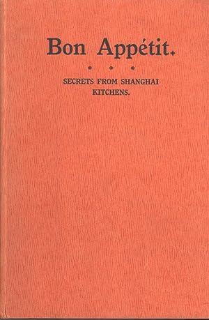Bon Appétit: Secrets From Shanghai Kitchens: Laura G. Maze & Dorothy Bowden
