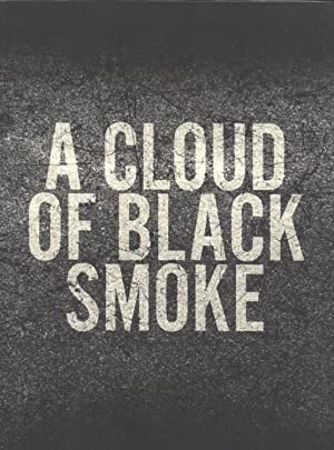 A Cloud of Black Smoke: Photographs From Turkey 1968-72: Halil (editor); Ertugrul Kürkçü (text)
