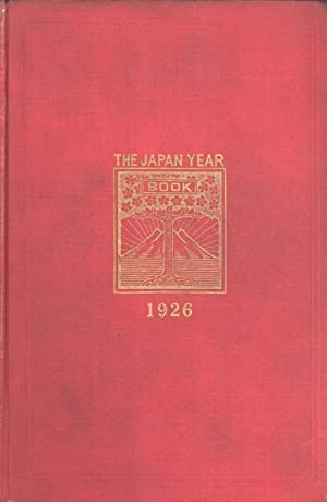 The Japan Year Book: Complete Cyclopedia of General Information and Statistics on Japan and ...