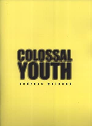 Colossal Youth: Weinand, Andreas