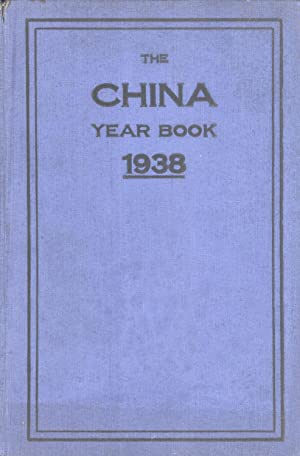 The China Year Book: 1938: Woodhead, H. G. W. (editor)