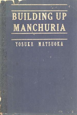 Building Up Manchuria: Yosuke Matsuoka