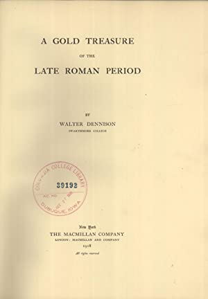 A Gold Treasure of the Late Roman Period (University of Michigan Studies. Humanistic Series, 12): ...