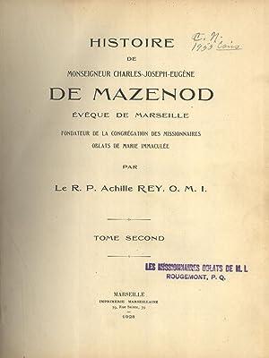 Histoire de Monseigneur Charles-Joseph-Eugène de Mazenod: Évêque de Marseille, ...