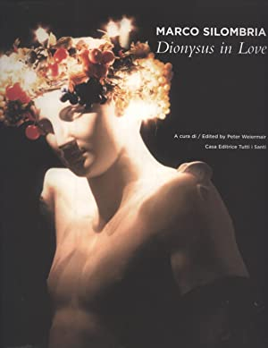 Marco Silombria: Dionysus in Love: Marco Silombria (artist); Peter Weiermair (editor)