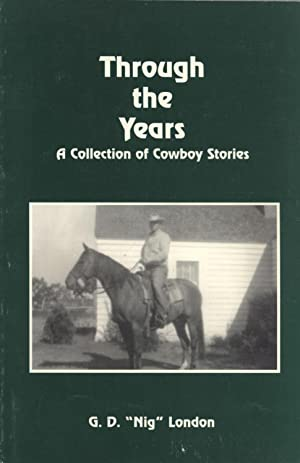 Through the Years: A Collection of Cowboy Stories: London, G. D.