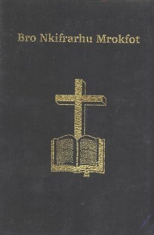 Bro Nkifrarhu Mrokfot (The New Testament in the Alamblak Language of East Sepik Province, Papua New...