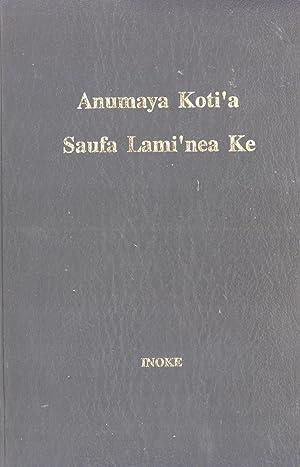Anumaya Koti'a Saufa Lami'nea Ke: Inoke New Testament and Nupela Testameni (The New ...