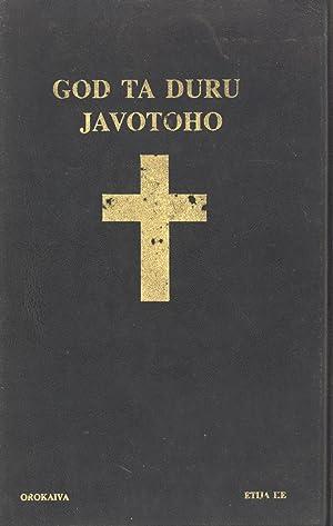 God Ta Duru Javotoho: Orokaiva Etija Ke (The New Testament in the Etija Dialect of the Orokaiva ...