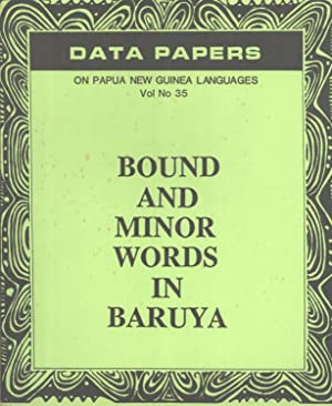 Bound and Minor Words in Baruya (Datapapers in Papua New Guinea Languages, 35): Lloyd, Richard