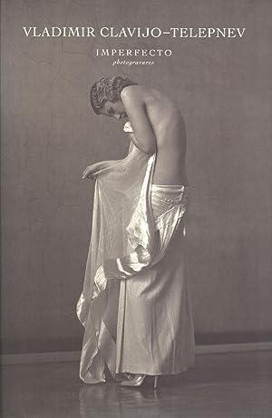 Imperfecto: Photogravures: Vladimir Clavijo-Telepnev