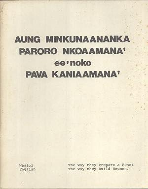 Aung Minkunaananka Paroro Nkoaamana' Ee'noko Pava Kaniaamana' = The Way They Prepare...