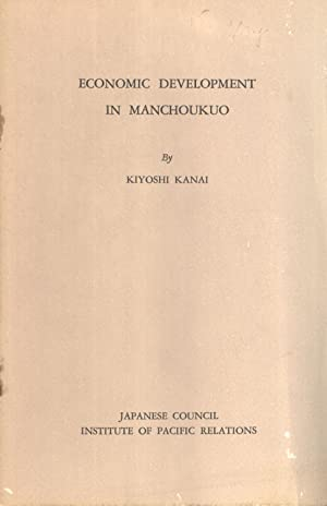 Economic Development in Manchoukuo: Kiyoshi Kanai