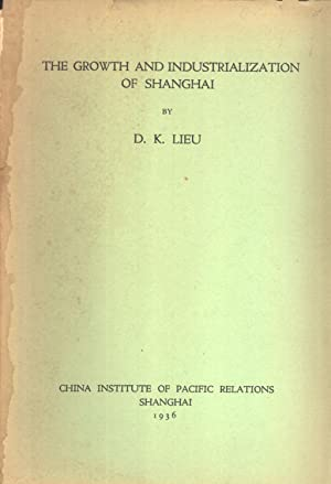The Growth and Industrialization of Shanghai: D. K. Lieu