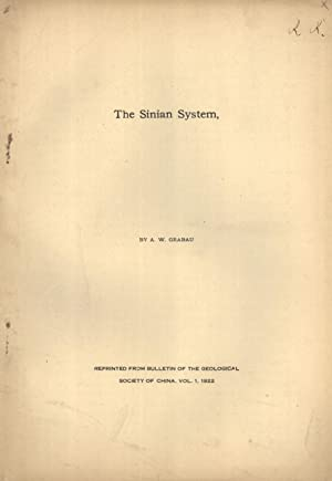 The Sinian System (Bulletin of the Geological Society of China, Vol. 1): Grabau, Amadeus W.