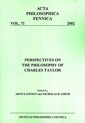 Perspectives on the Philosophy of Charles Taylor (Acta Philosophica Fennica, 71): Arto Laitinen; ...