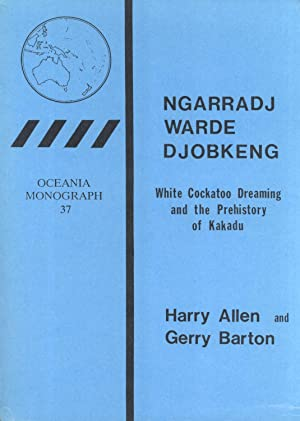 Ngarradj Warde Djobkeng: White cockatoo dreaming and the prehistory of Kakadu (Oceania monograph, ...