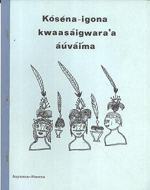 Kóséna-Igona Kwaasáigwara'a Áúváíma: K&oacute...