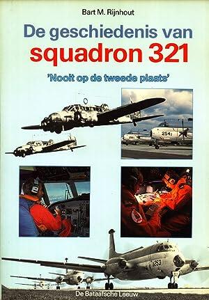 De Geschiedenis Van Squadron 321: 'Nooit Op De Tweede Plaats': Rijnhout, Bart M.;Geneste,...
