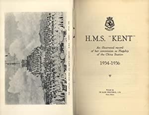 "H.M.S. ""Kent"": An Illustrated Record of Her Commission as Flagship of the China Station ..."