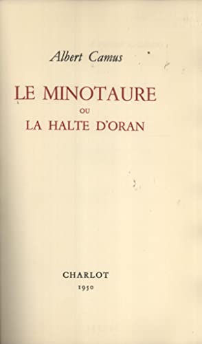 Le Minotaure ou la Halte d'Oran: Camus, Albert