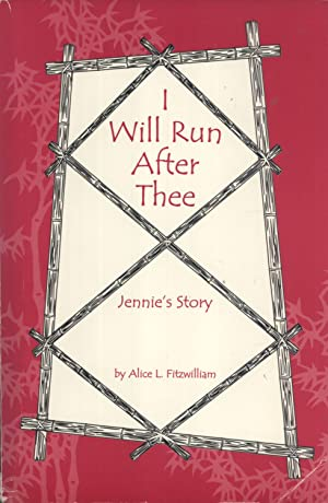 I Will Run After Thee: The Life Story of Jennie Kingston Fitzwilliam: Fitzwilliam, Alice L.
